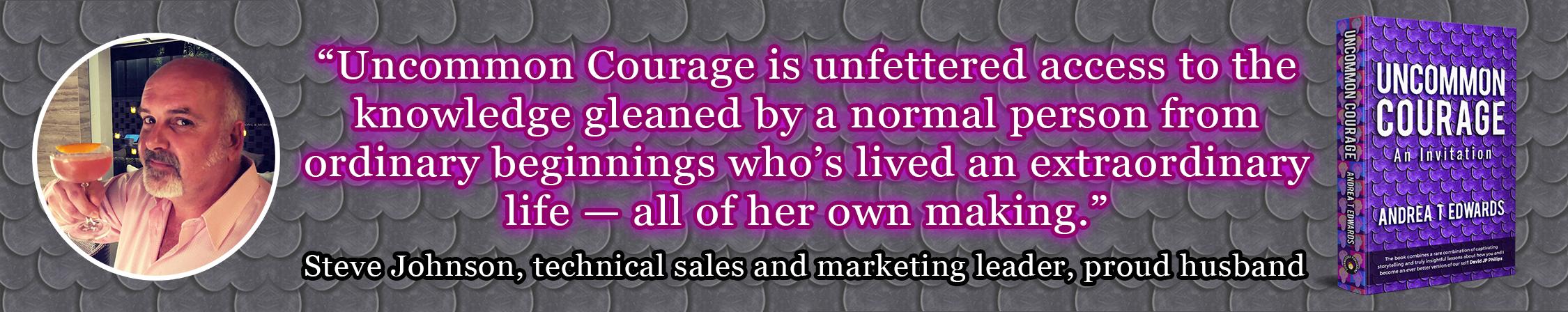 Steve - Uncommon Courage Andrea T Edwards